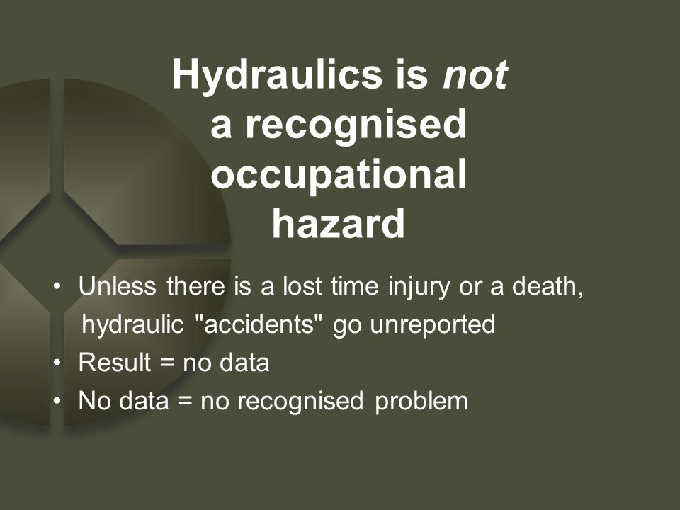 Hydraulics is not a recognised occupational hazard