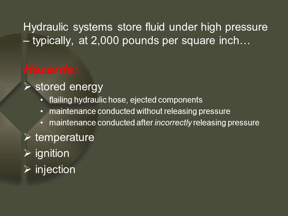 Hydraulic systems store fluid under high pressure – typically, at 2,000 pounds per square inch…