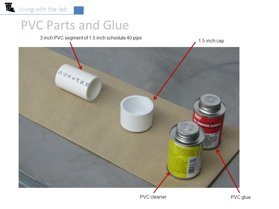 PVC Parts and Glue living with the lab