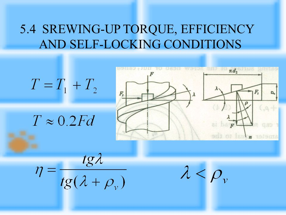 5.4 SREWING-UP TORQUE, EFFICIENCY AND SELF-LOCKING CONDITIONS