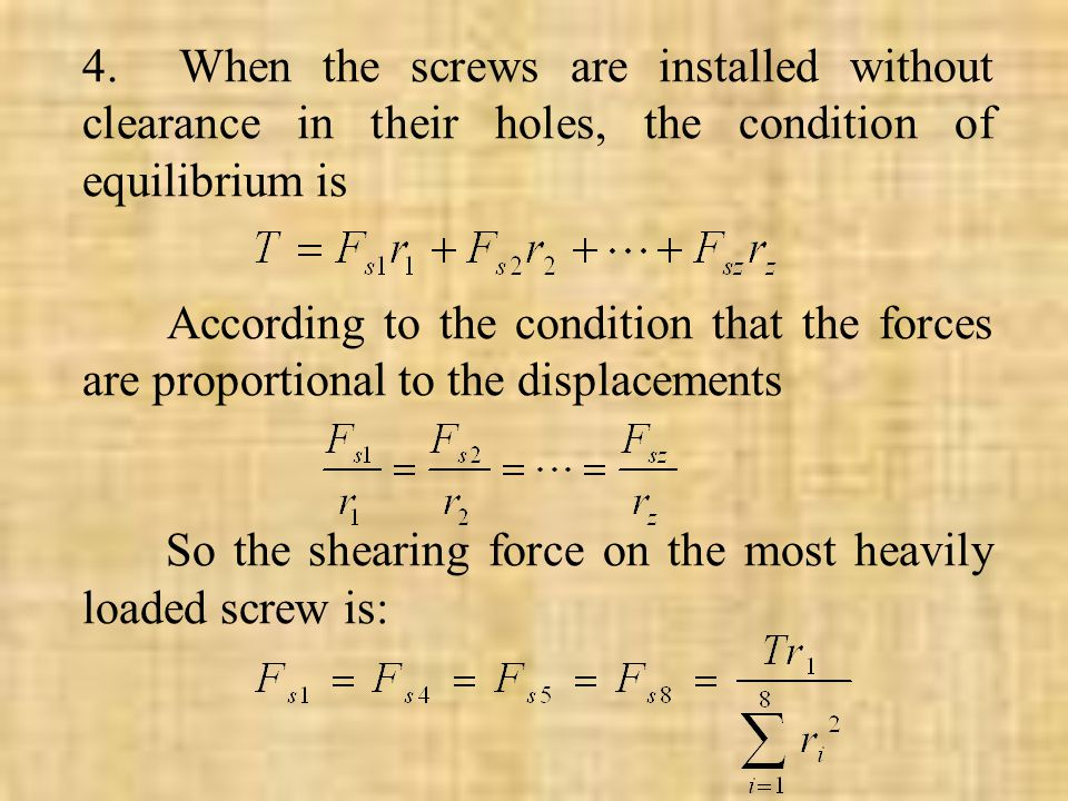 4. When the screws are installed without clearance in their holes, the condition of equilibrium is