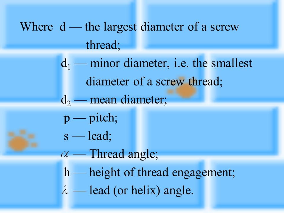 Where d — the largest diameter of a screw