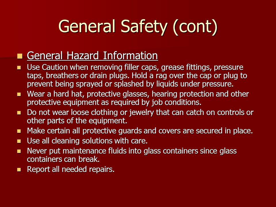 General Safety (cont) General Hazard Information