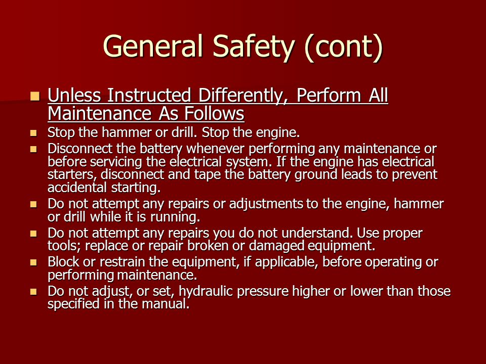 General Safety (cont) Unless Instructed Differently, Perform All Maintenance As Follows. Stop the hammer or drill. Stop the engine.