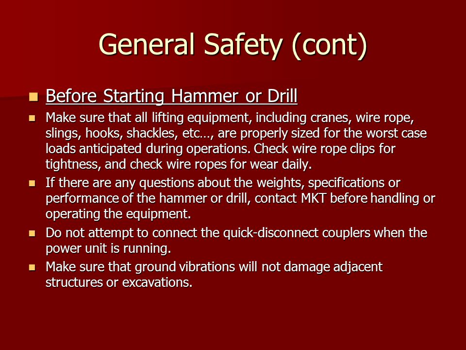 General Safety (cont) Before Starting Hammer or Drill