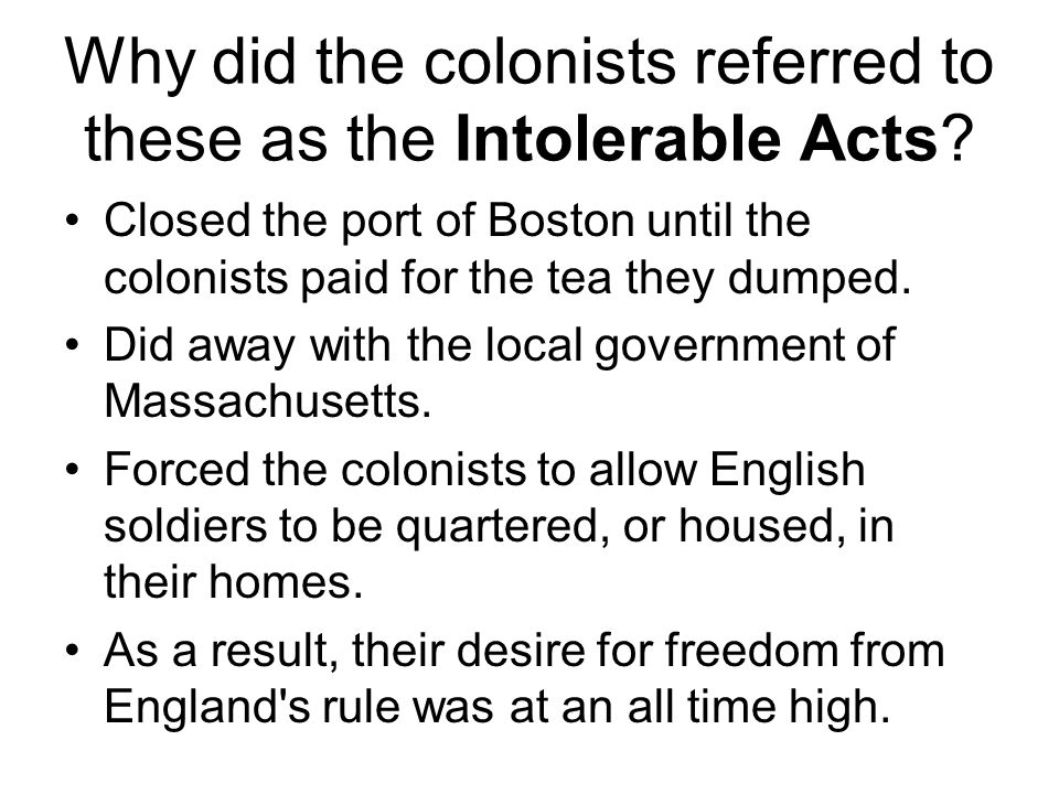 Why did the colonists referred to these as the Intolerable Acts