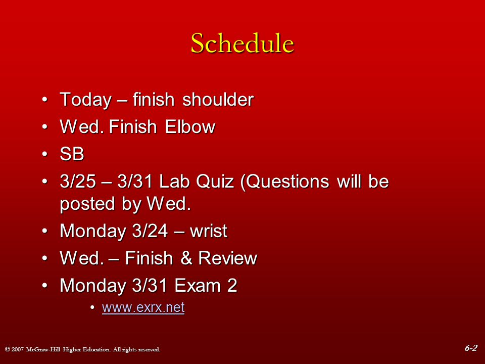 Schedule Today – finish shoulder Wed. Finish Elbow SB