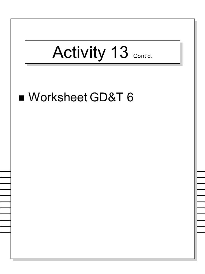 Activity 13 Cont'd. Worksheet GD&T 6