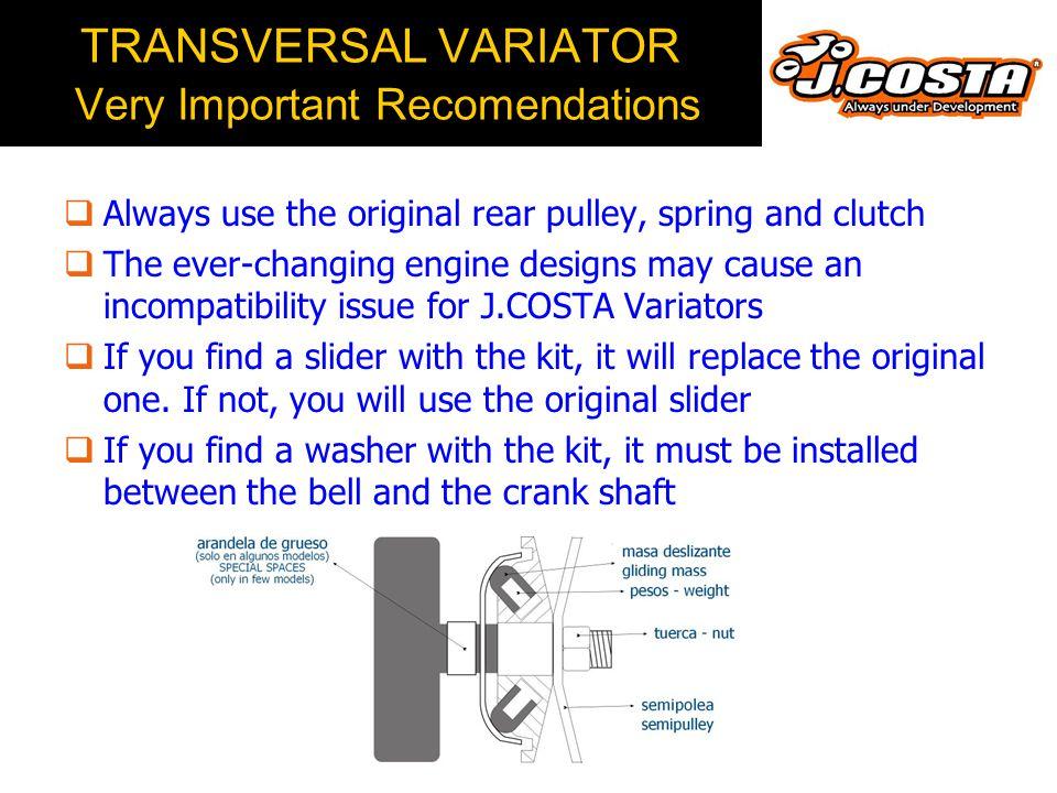 TRANSVERSAL VARIATOR Very Important Recomendations