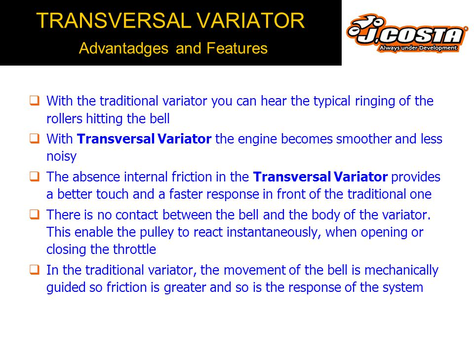 TRANSVERSAL VARIATOR Advantadges and Features