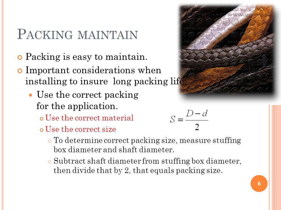 Packing maintain Packing is easy to maintain.