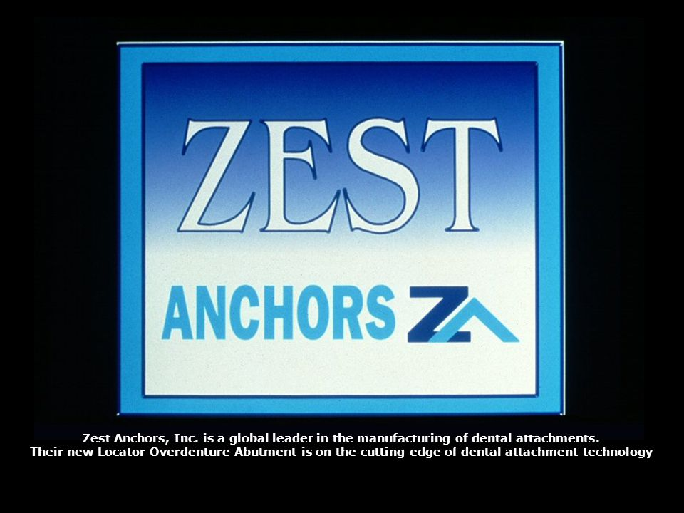 Zest Anchors, Inc. is a global leader in the manufacturing of dental attachments.
