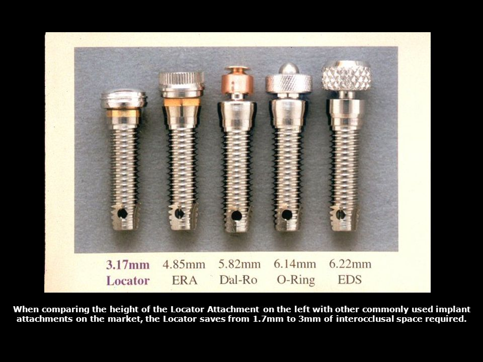 When comparing the height of the Locator Attachment on the left with other commonly used implant