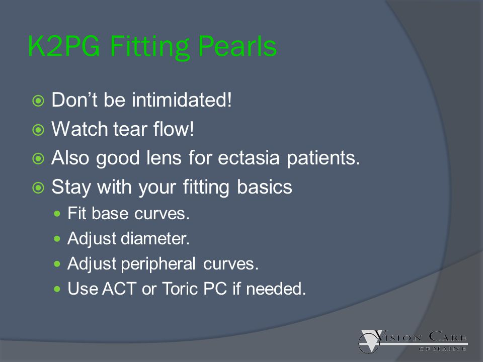 K2PG Fitting Pearls Don't be intimidated! Watch tear flow!