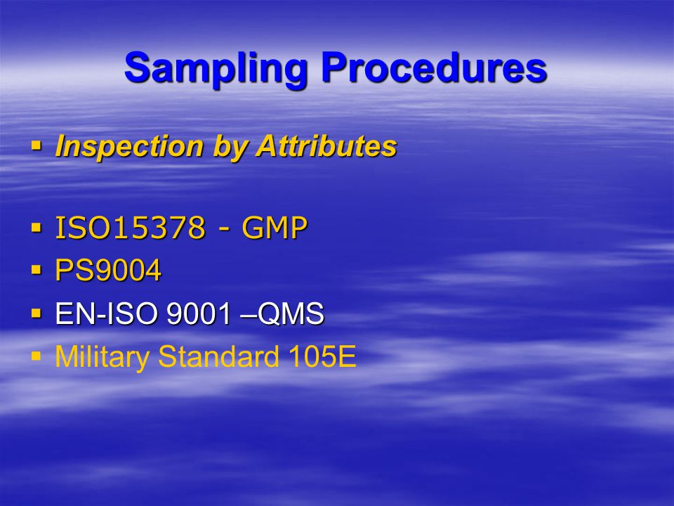 Sampling Procedures Inspection by Attributes ISO15378 - GMP PS9004