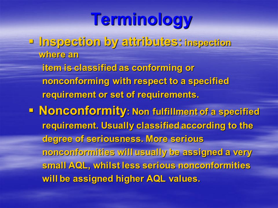 Terminology Inspection by attributes: inspection where an