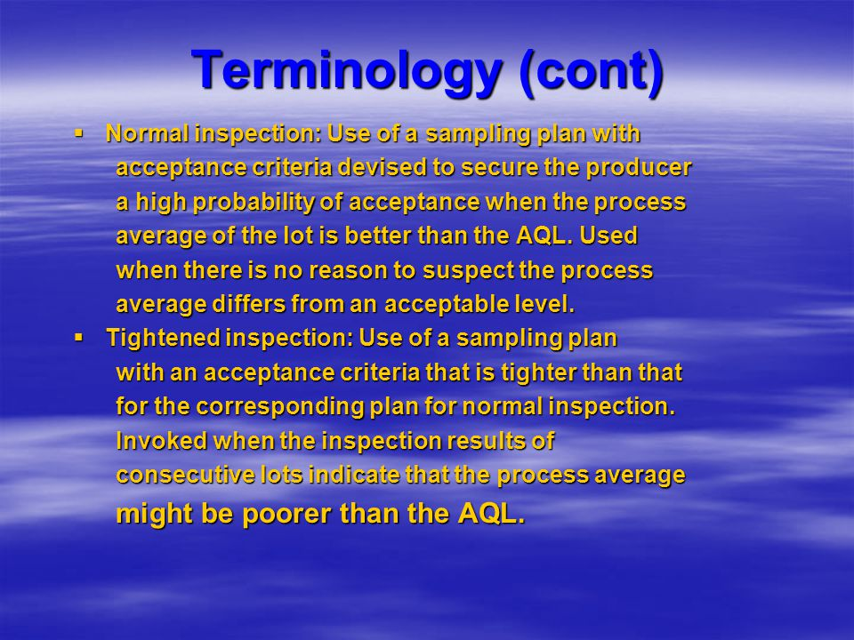 Terminology (cont) might be poorer than the AQL.