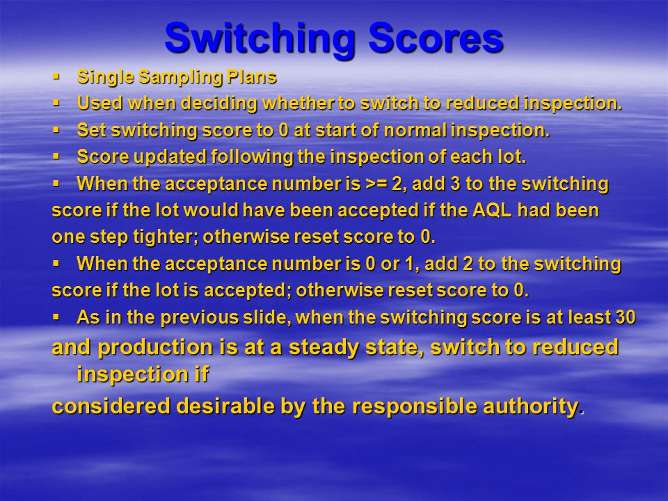 Switching Scores Single Sampling Plans. Used when deciding whether to switch to reduced inspection.