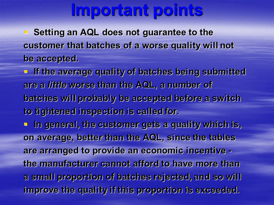 Important points Setting an AQL does not guarantee to the