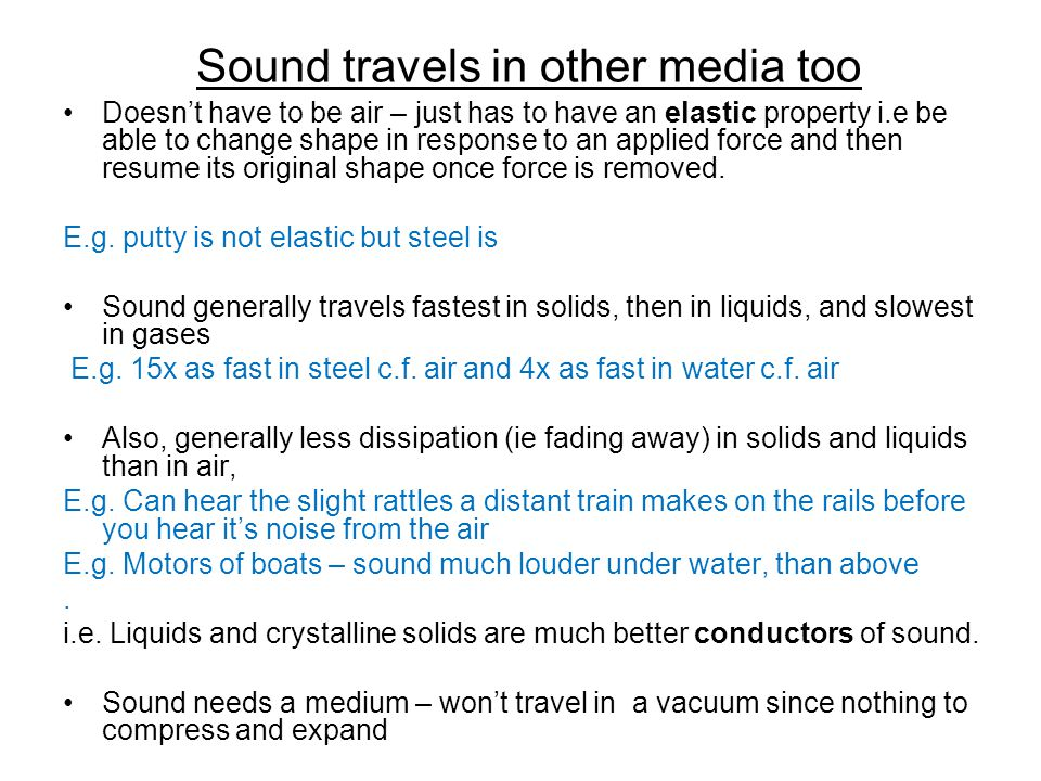 Sound travels in other media too