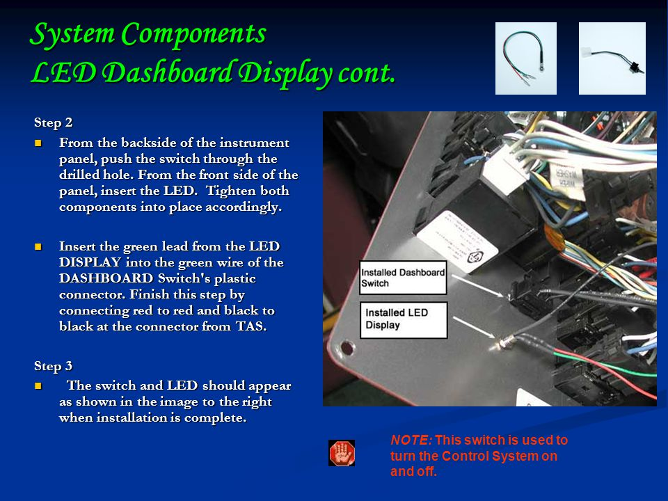 System Components LED Dashboard Display cont.