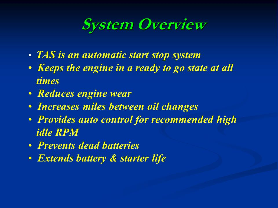 System Overview Keeps the engine in a ready to go state at all times