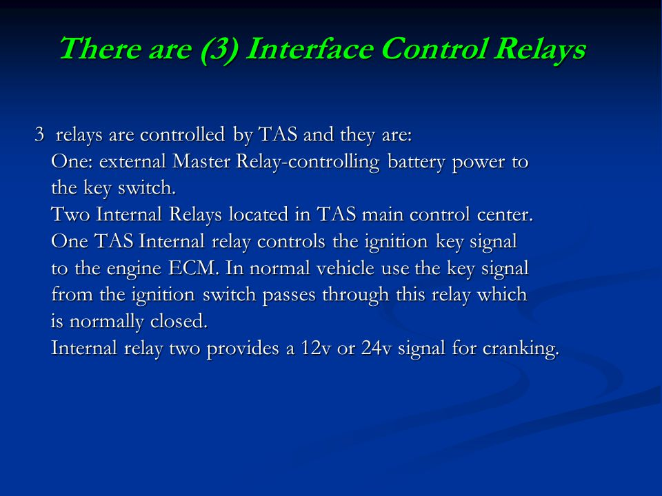 There are (3) Interface Control Relays