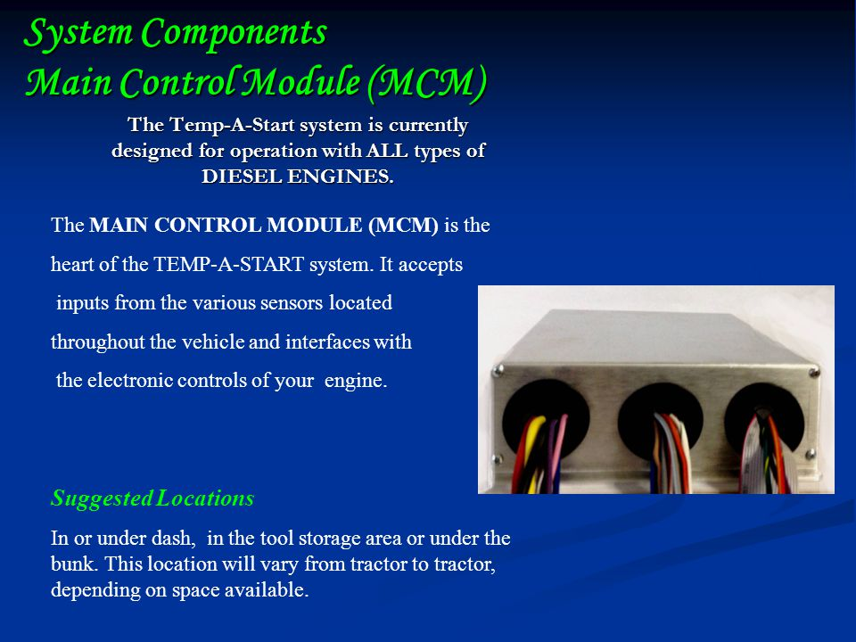 System Components Main Control Module (MCM)