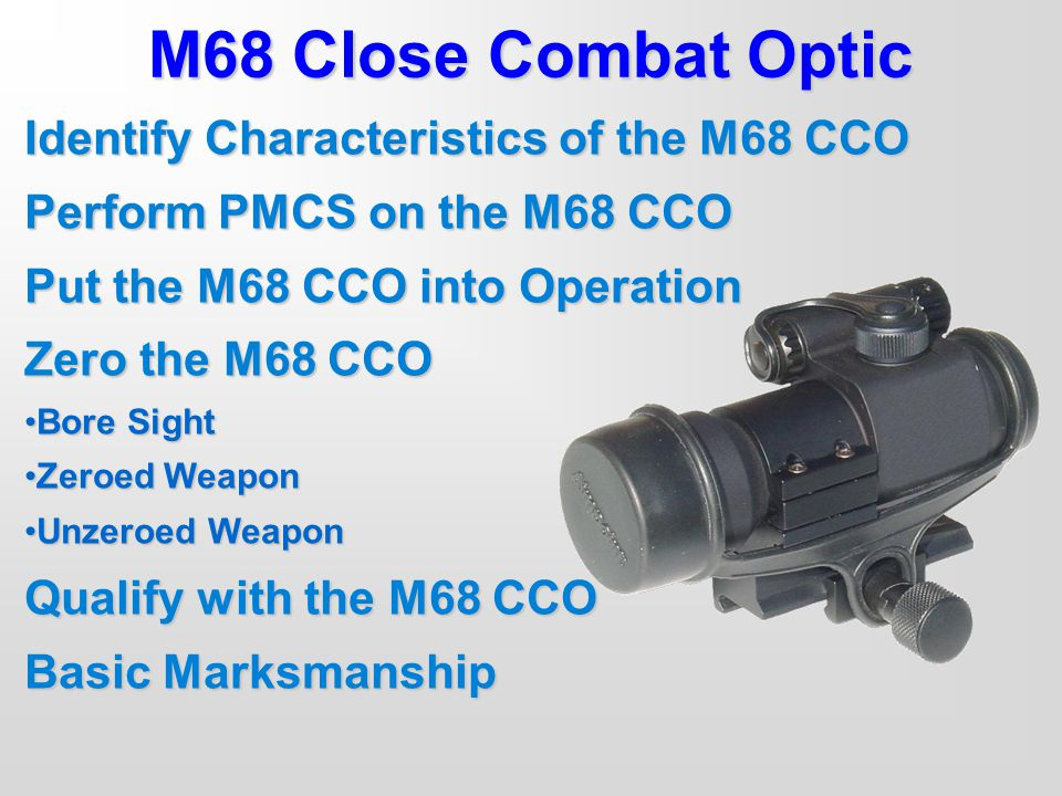 M68 Close Combat Optic Identify Characteristics of the M68 CCO