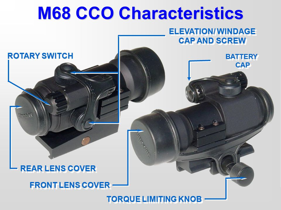 M68 CCO Characteristics ELEVATION/ WINDAGE CAP AND SCREW ROTARY SWITCH