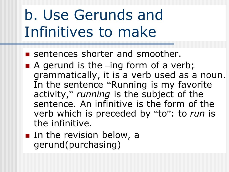 b. Use Gerunds and Infinitives to make