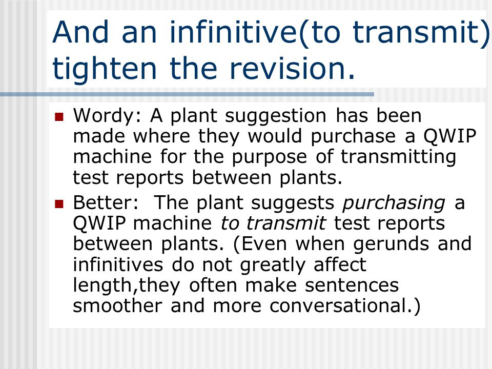 And an infinitive(to transmit) tighten the revision.