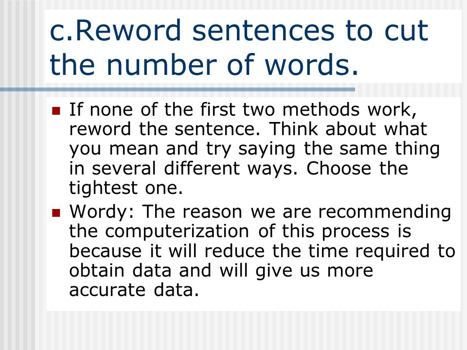 c.Reword sentences to cut the number of words.