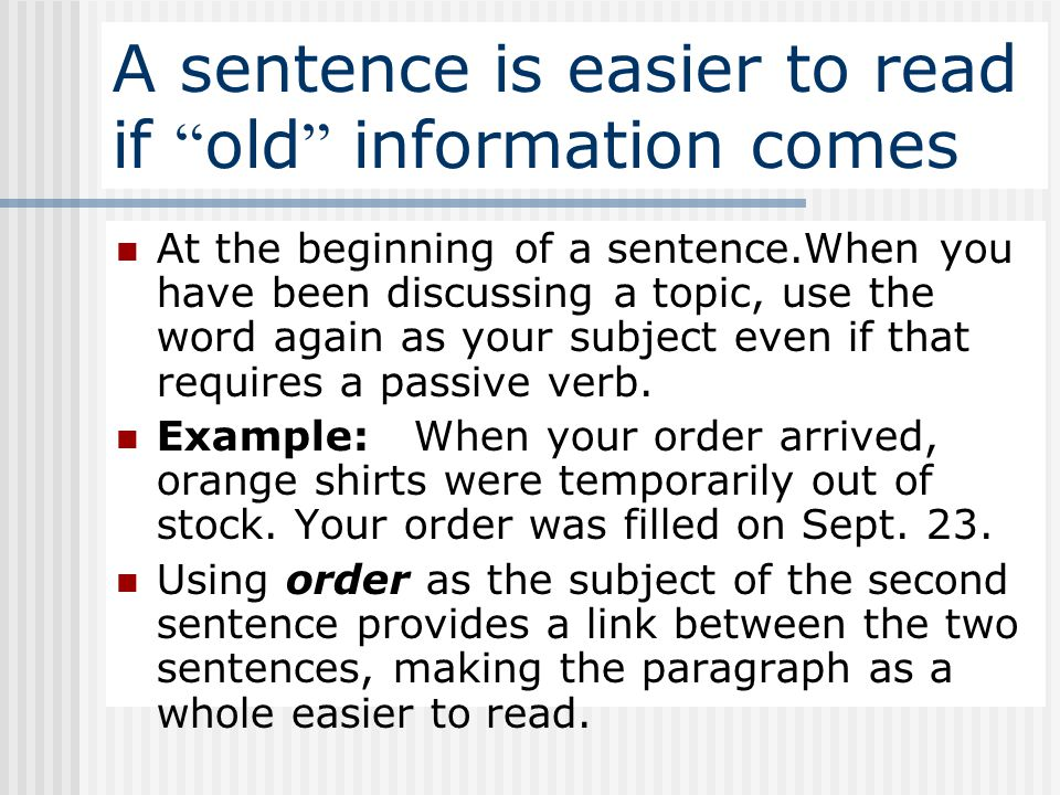 A sentence is easier to read if old information comes