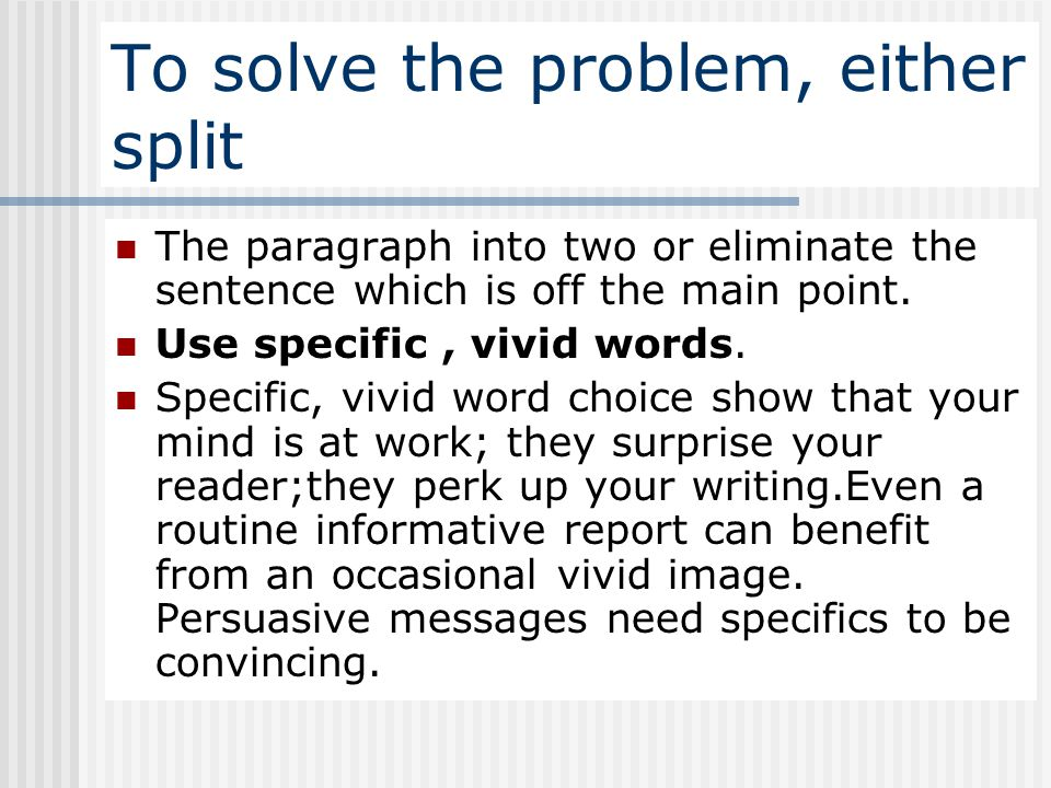 To solve the problem, either split