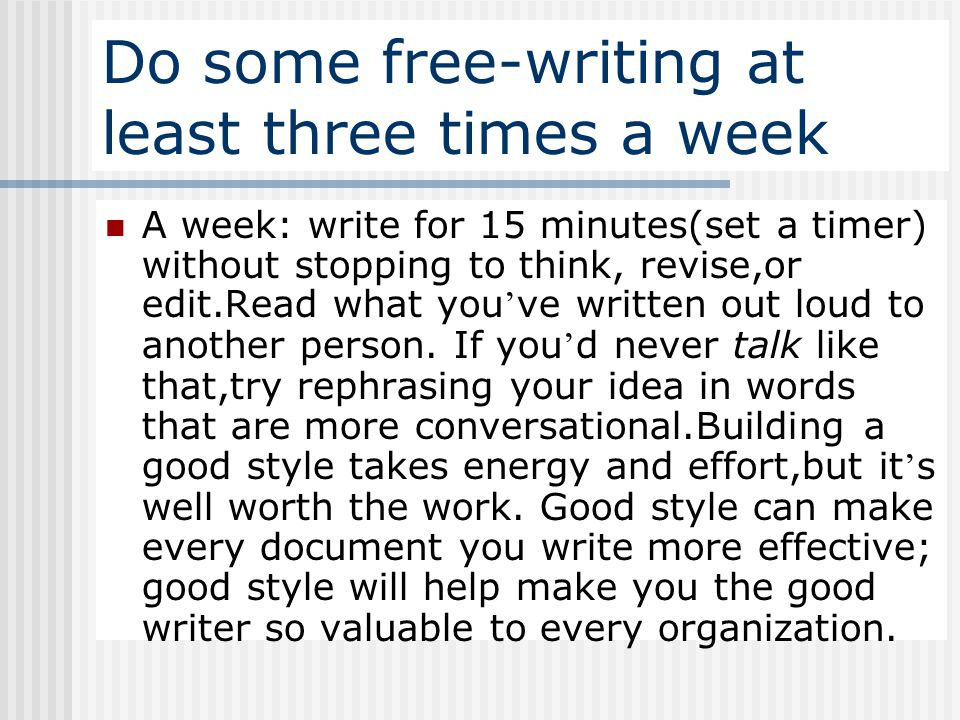 Do some free-writing at least three times a week