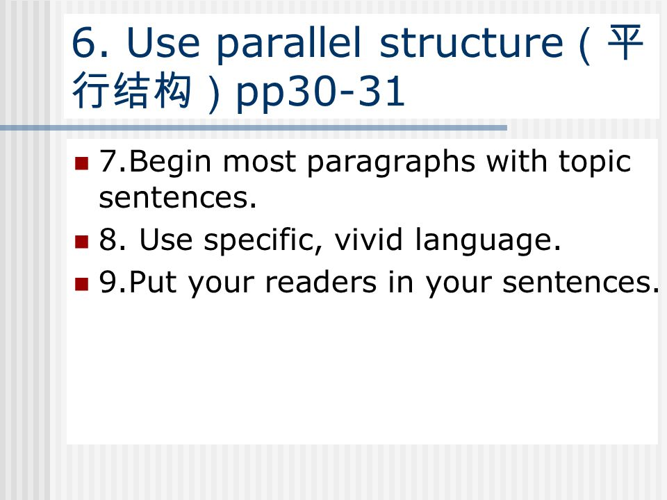 6. Use parallel structure(平行结构)pp30-31