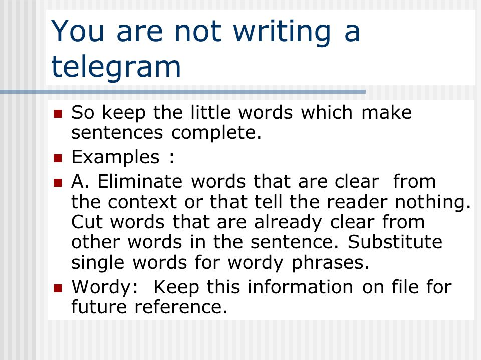 You are not writing a telegram