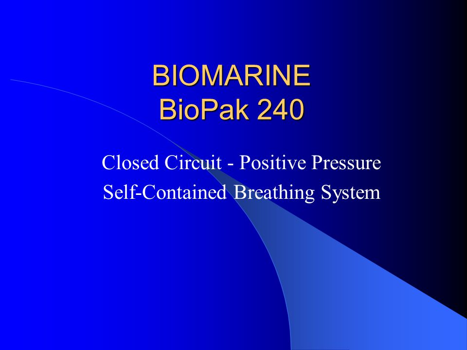 Closed Circuit - Positive Pressure Self-Contained Breathing System
