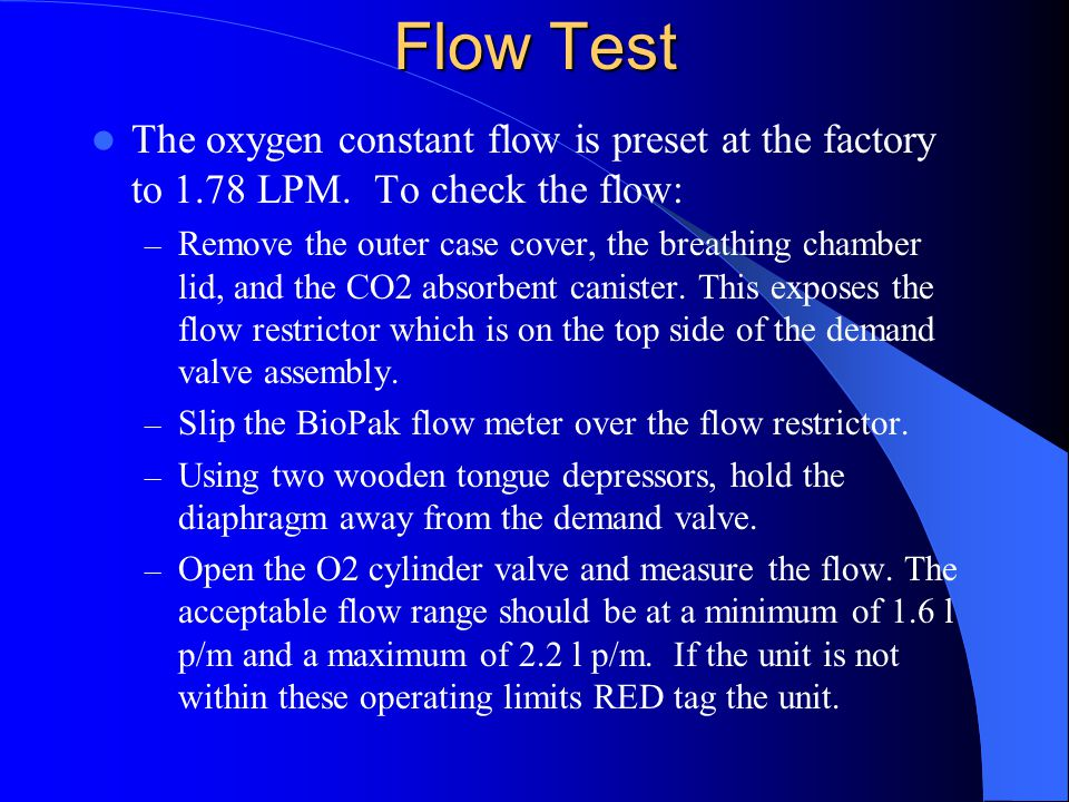 Flow Test The oxygen constant flow is preset at the factory to 1.78 LPM. To check the flow: