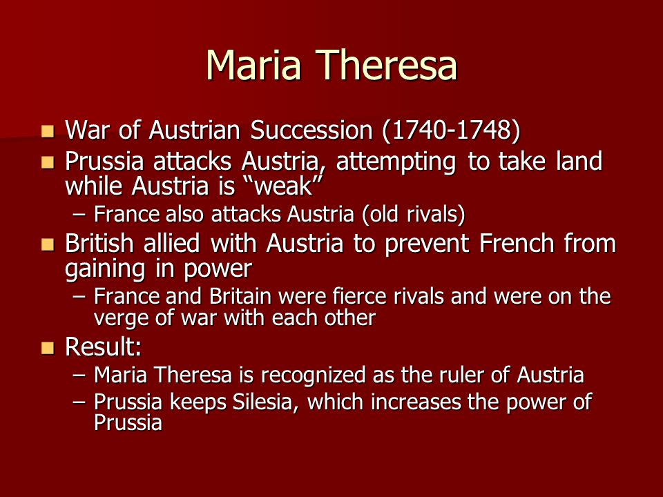 Maria Theresa War of Austrian Succession (1740-1748)