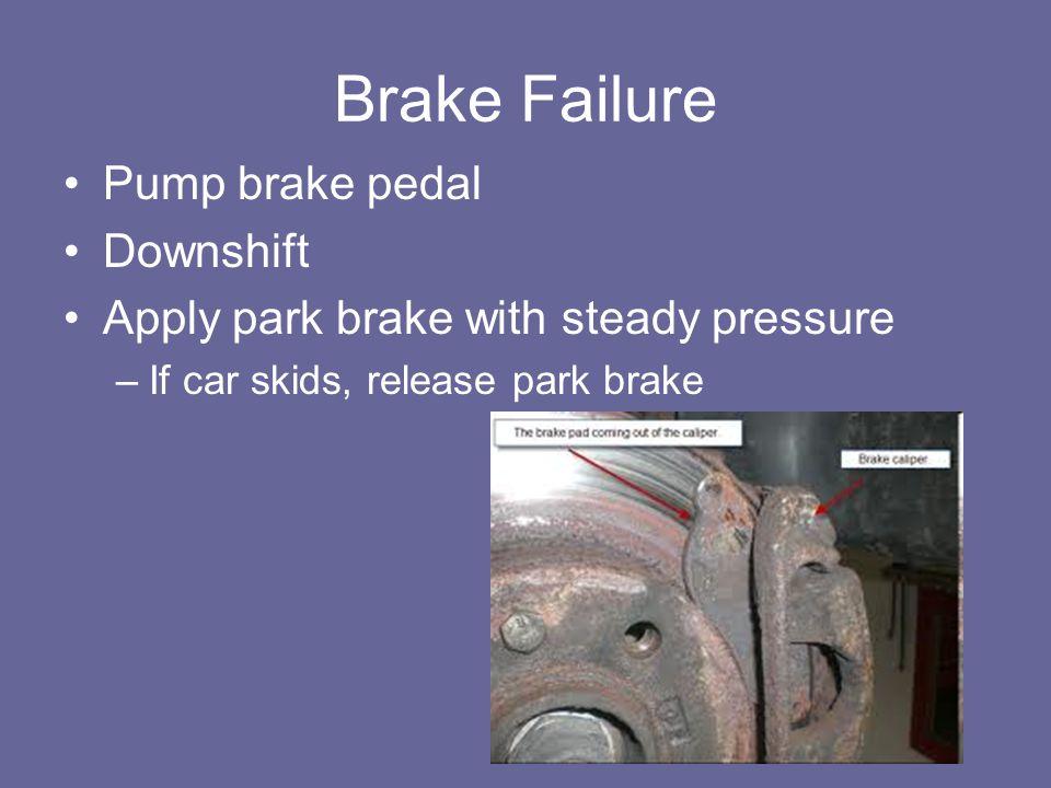Brake Failure Pump brake pedal Downshift