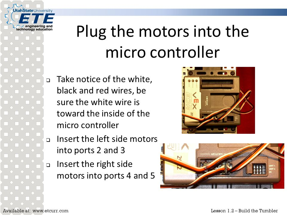 Plug the motors into the micro controller