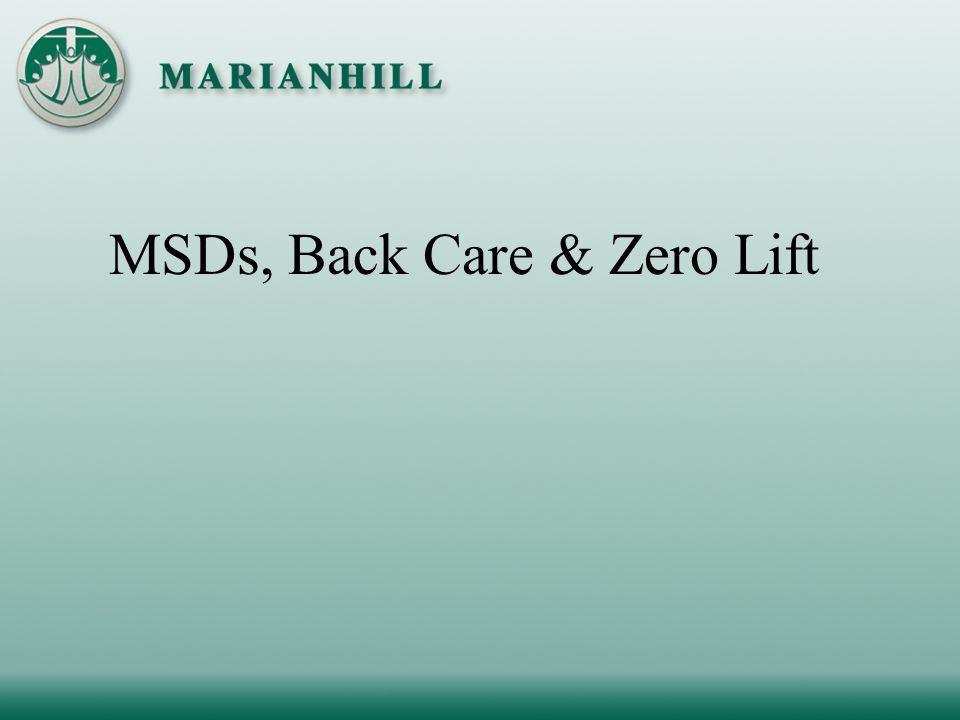 MSDs, Back Care & Zero Lift