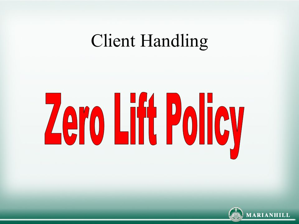 Client Handling Zero Lift Policy