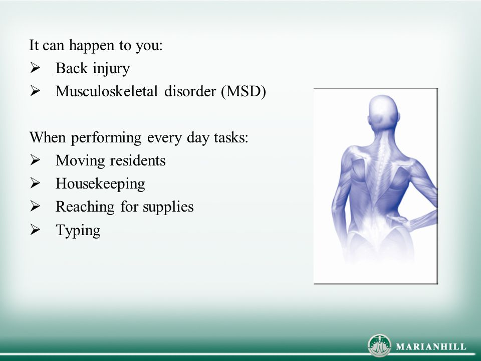 Musculoskeletal disorder (MSD) When performing every day tasks: