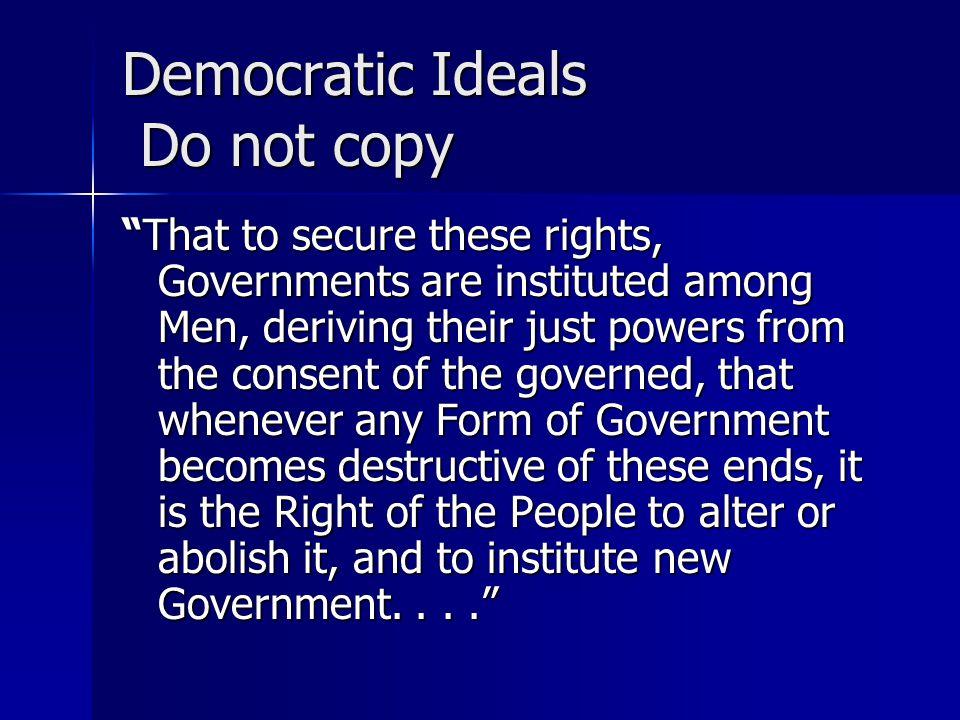 Democratic Ideals Do not copy
