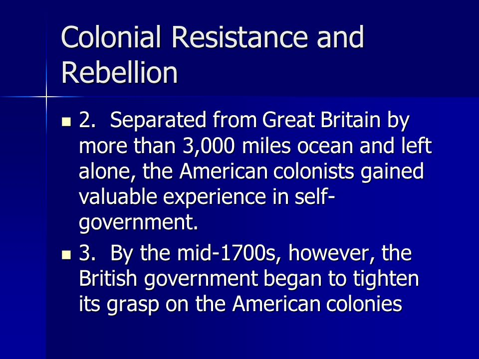 List Of Reasons Why The Colonists Were Angry Enough To Revolt