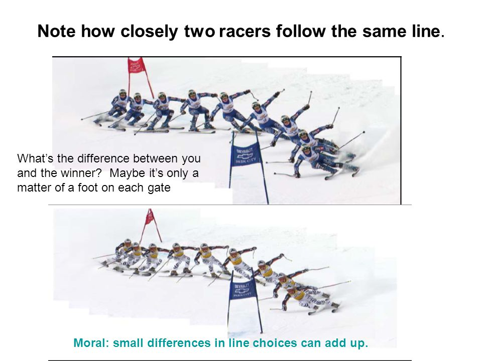 Note how closely two racers follow the same line.