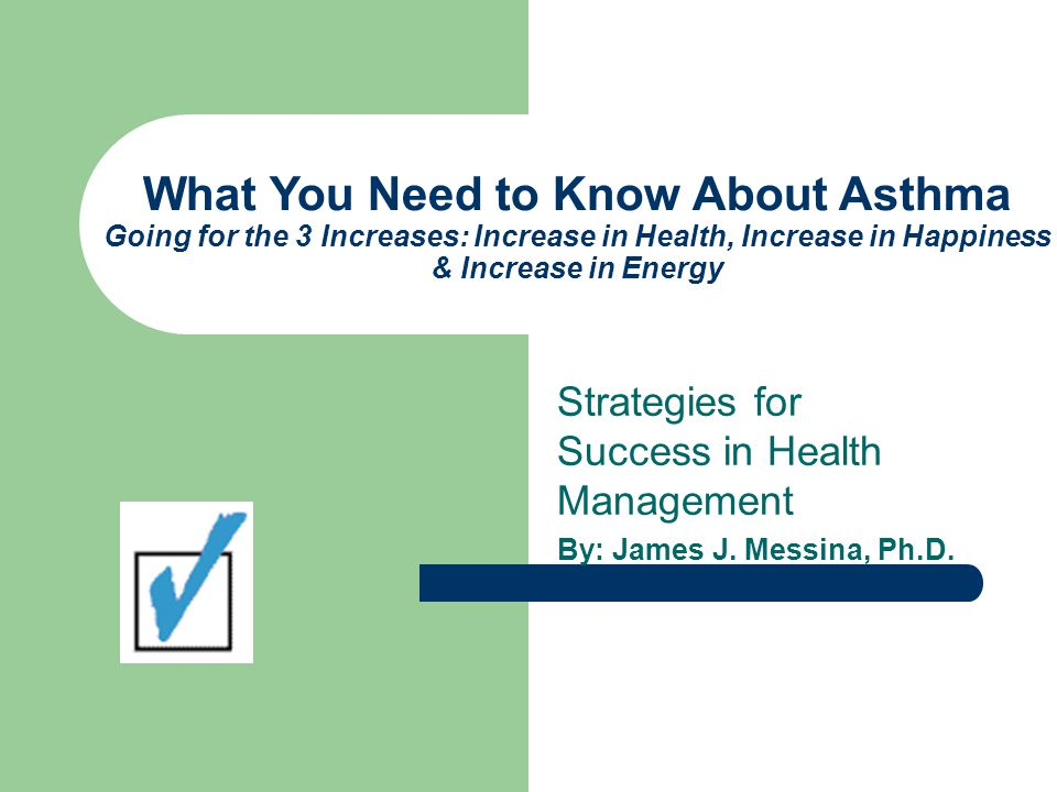 What You Need to Know About Asthma Going for the 3 Increases: Increase in Health, Increase in Happiness & Increase in Energy